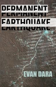 Image of Evan Dara's novel, Permanent Earthquake